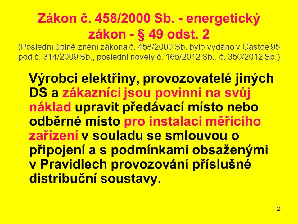 2 Zákon č. 458/2000 Sb. - energetický zákon - § 49 odst. 2 (Poslední úplné znění zákona č. 458/2000 Sb. bylo vydáno v Částce 95 pod č. 314/2009 Sb., p