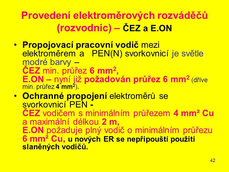 42 Provedení elektroměrových rozváděčů (rozvodnic) – ČEZ a E.ON Propojovací pracovní vodič mezi elektroměrem a PEN(N) svorkovnicí je světle modré barv