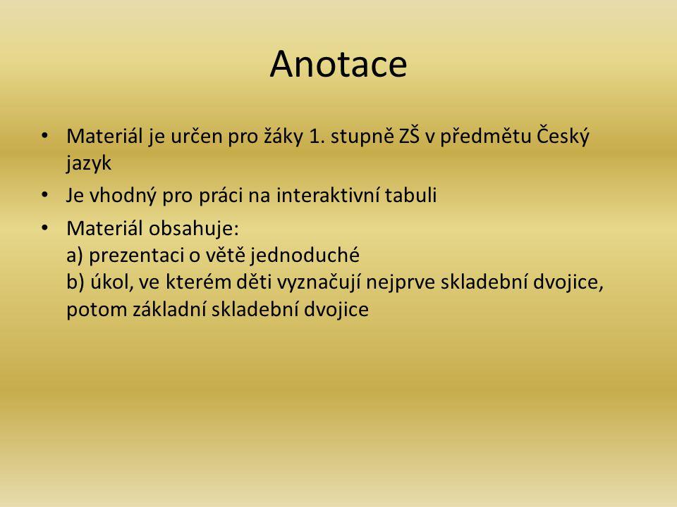 Anotace Materiál je určen pro žáky 1.