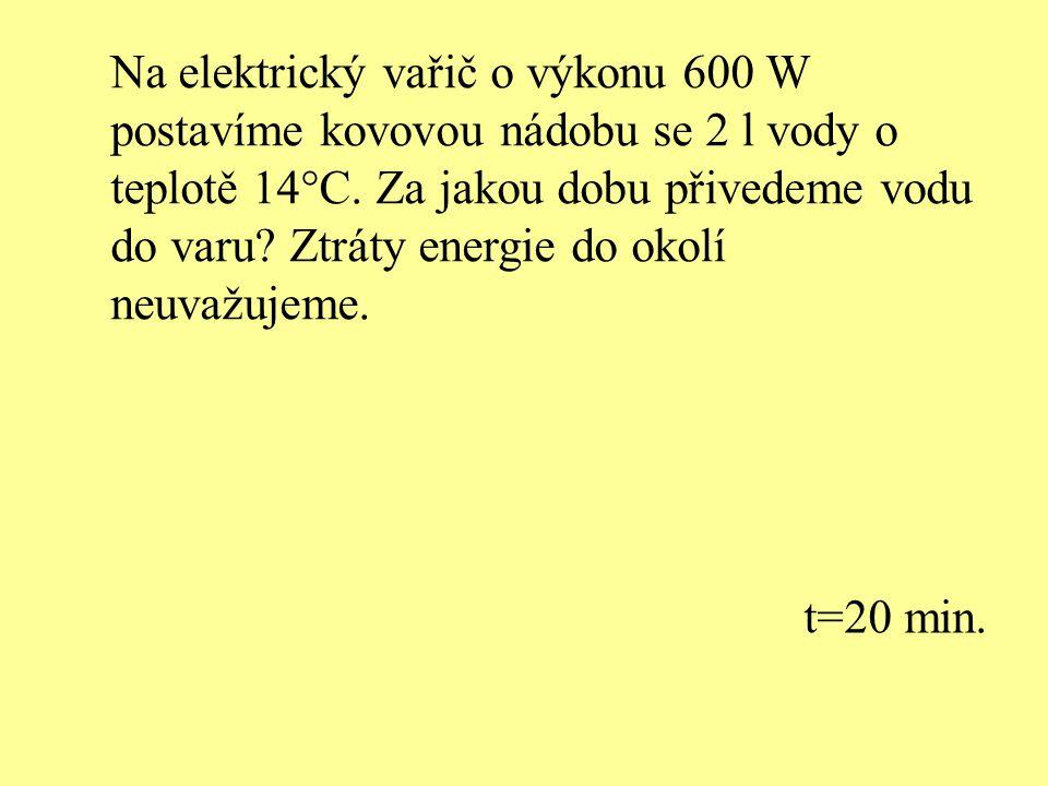 Na elektrický vařič o výkonu 600 W postavíme kovovou nádobu se 2 l vody o teplotě 14°C.