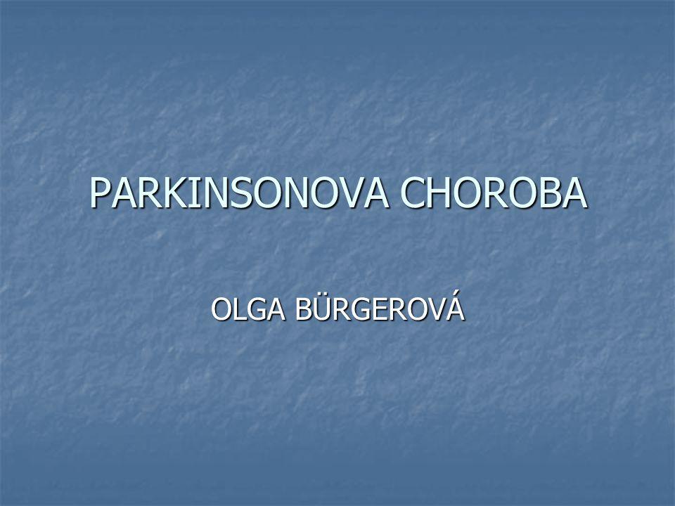 PARKINSONOVA CHOROBA OLGA BÜRGEROVÁ