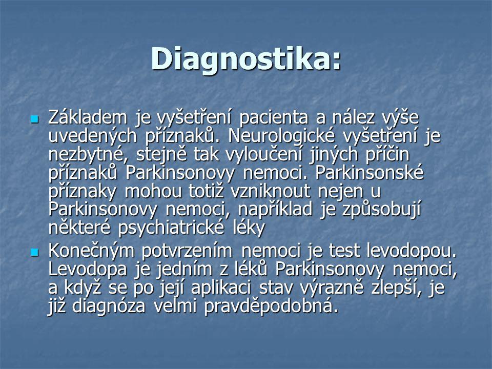 Diagnostika: Základem je vyšetření pacienta a nález výše uvedených příznaků. Neurologické vyšetření je nezbytné, stejně tak vyloučení jiných příčin př