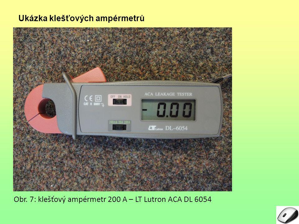 Ukázka klešťových ampérmetrů Obr. 7: klešťový ampérmetr 200 A – LT Lutron ACA DL 6054