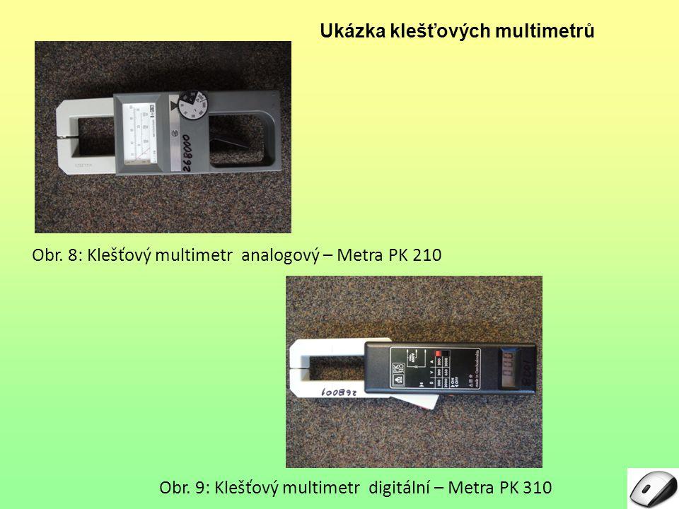 Ukázka klešťových multimetrů Obr.8: Klešťový multimetr analogový – Metra PK 210 Obr.