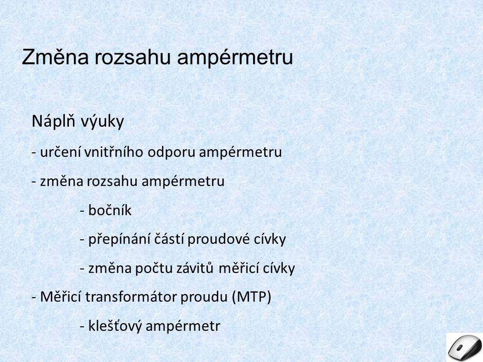 Zapojení ampérmetru do měřicího obvodu Obr.