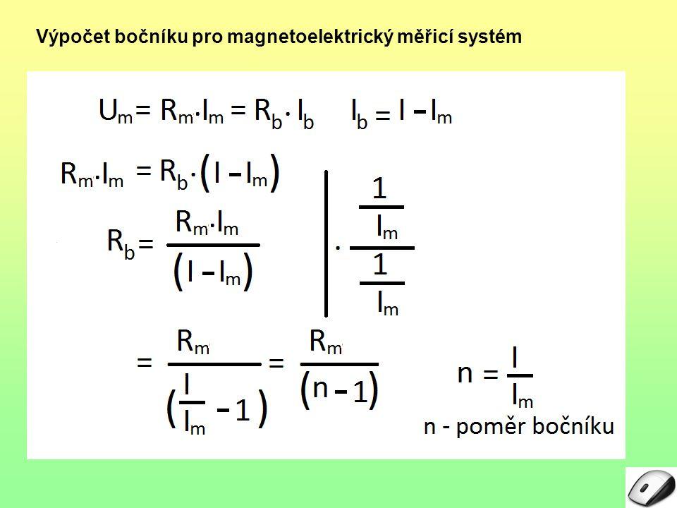 Příklad Pomocí magnetoelektrického voltmetru se základním rozsahem 100 µA je potřeba změřit proud 1 A.