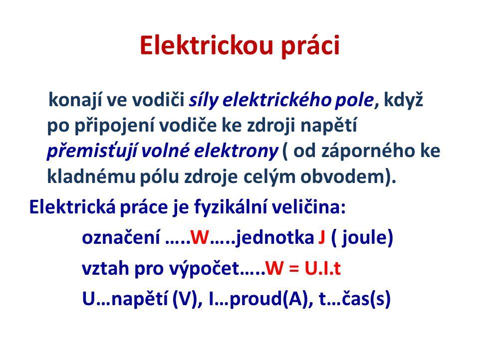 Výpočet elektrické práce Mezi svorkami elektrického spotřebiče je napětí 36 V, spotřebičem prochází proud 300 mA po dobu 120 s.