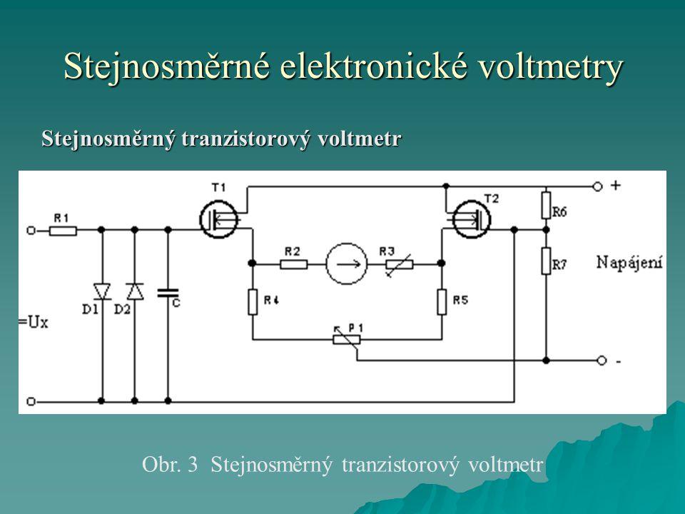 Stejnosměrné elektronické voltmetry Stejnosměrný tranzistorový voltmetr Obr. 3 Stejnosměrný tranzistorový voltmetr