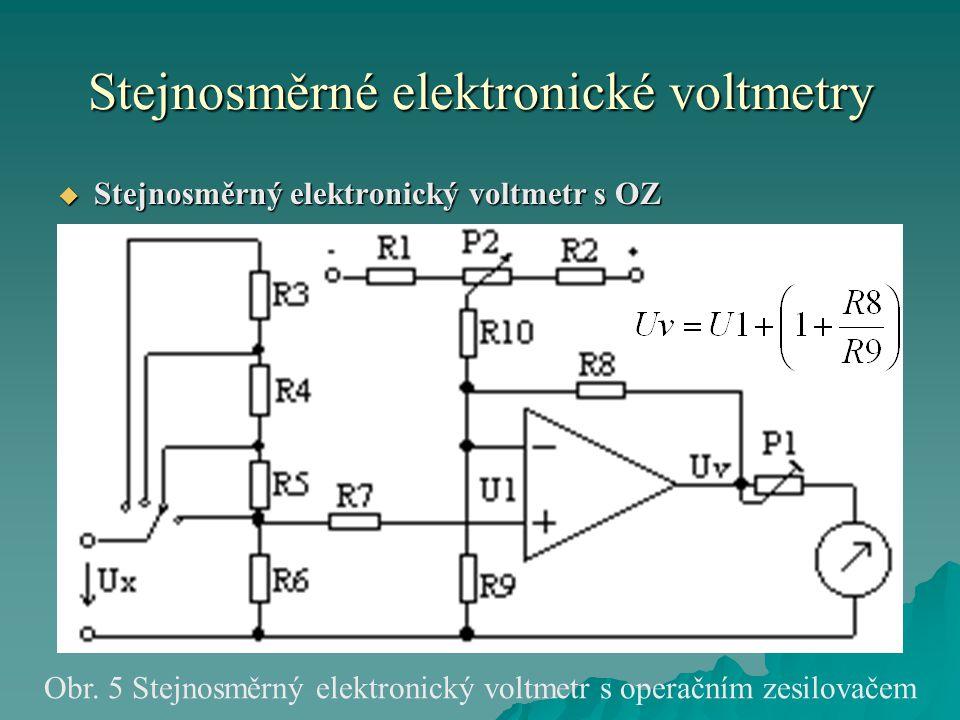 Stejnosměrné elektronické voltmetry  Stejnosměrný elektronický voltmetr s OZ Obr. 5 Stejnosměrný elektronický voltmetr s operačním zesilovačem
