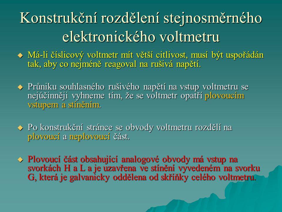 Konstrukční rozdělení stejnosměrného elektronického voltmetru  Má-li číslicový voltmetr mít větší citlivost, musí být uspořádán tak, aby co nejméně r