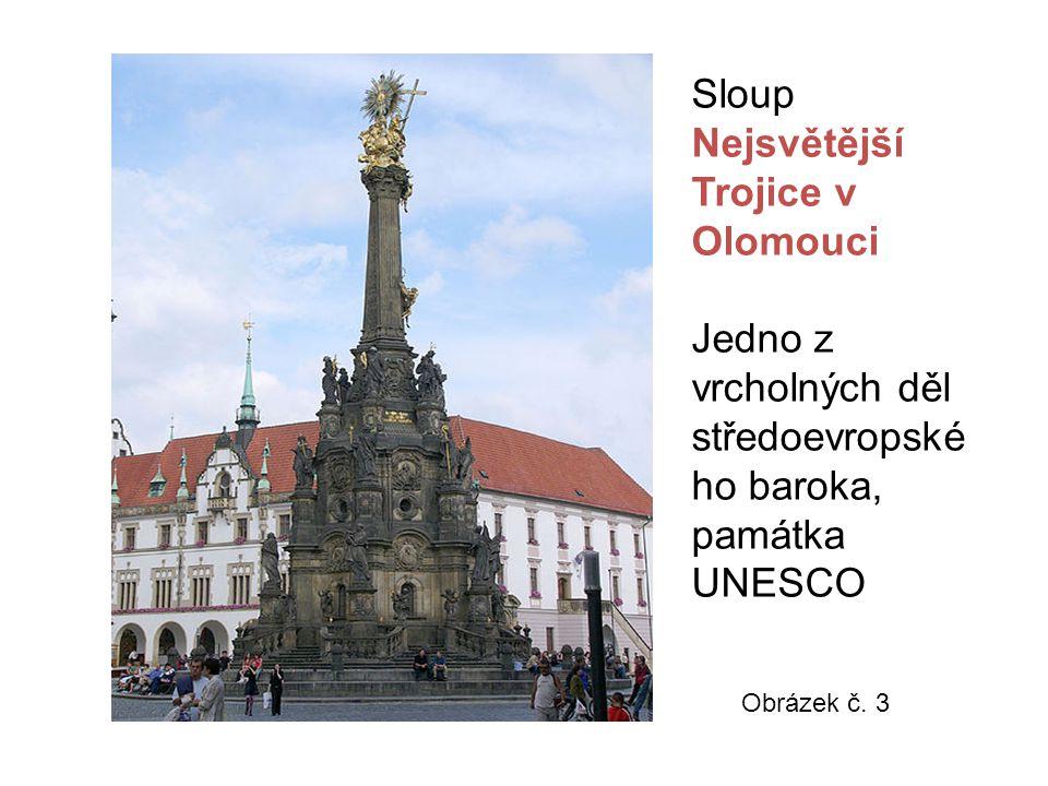 Sloup Nejsvětější Trojice v Olomouci Jedno z vrcholných děl středoevropské ho baroka, památka UNESCO Obrázek č. 3