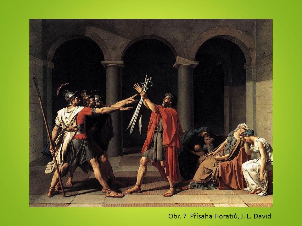 Obr. 7 Přísaha Horatiů, J. L. David