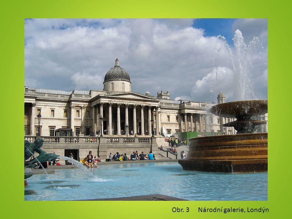 Obr. 3 Národní galerie, Londýn
