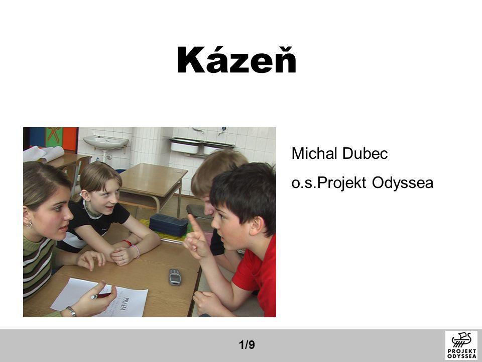 Kázeň 1/9 Michal Dubec o.s.Projekt Odyssea
