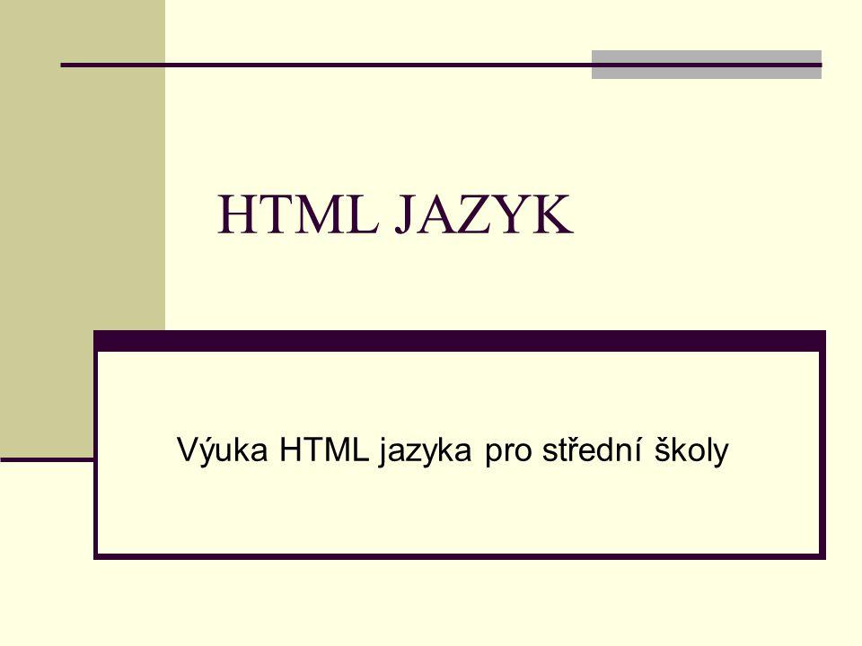 HTML JAZYK Výuka HTML jazyka pro střední školy