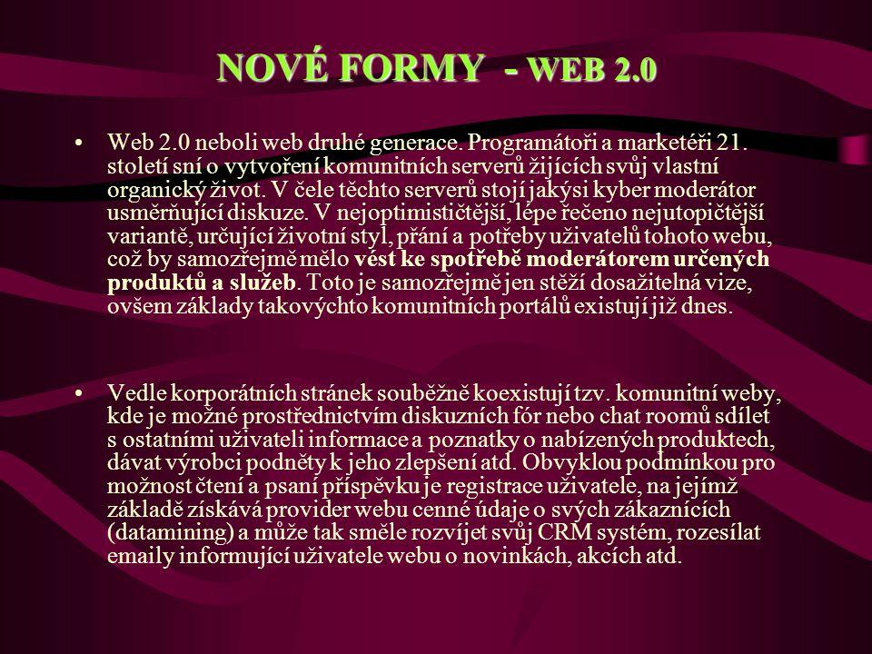 NOVÉ FORMY - WEB 2.0 Web 2.0 neboli web druhé generace.
