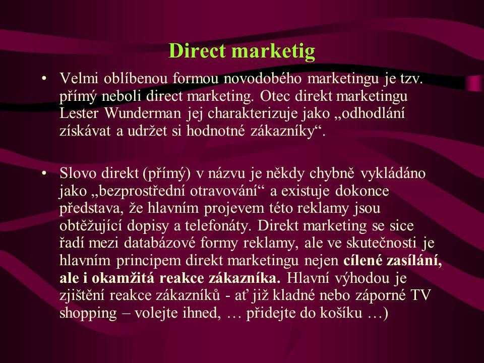 Direct marketig Velmi oblíbenou formou novodobého marketingu je tzv.