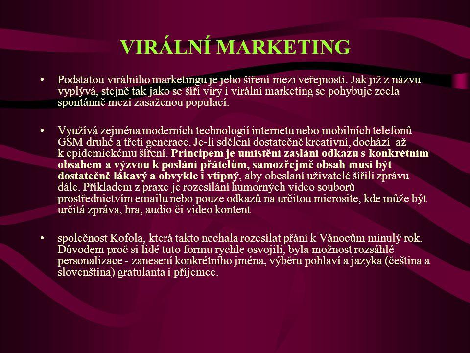 VIRÁLNÍ MARKETING Podstatou virálního marketingu je jeho šíření mezi veřejností.