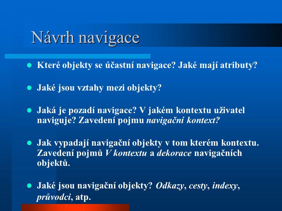 Návrh navigace Které objekty se účastní navigace. Jaké mají atributy.