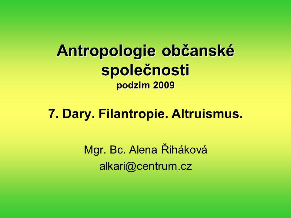 Antropologie občanské společnosti podzim 2009 7. Dary.