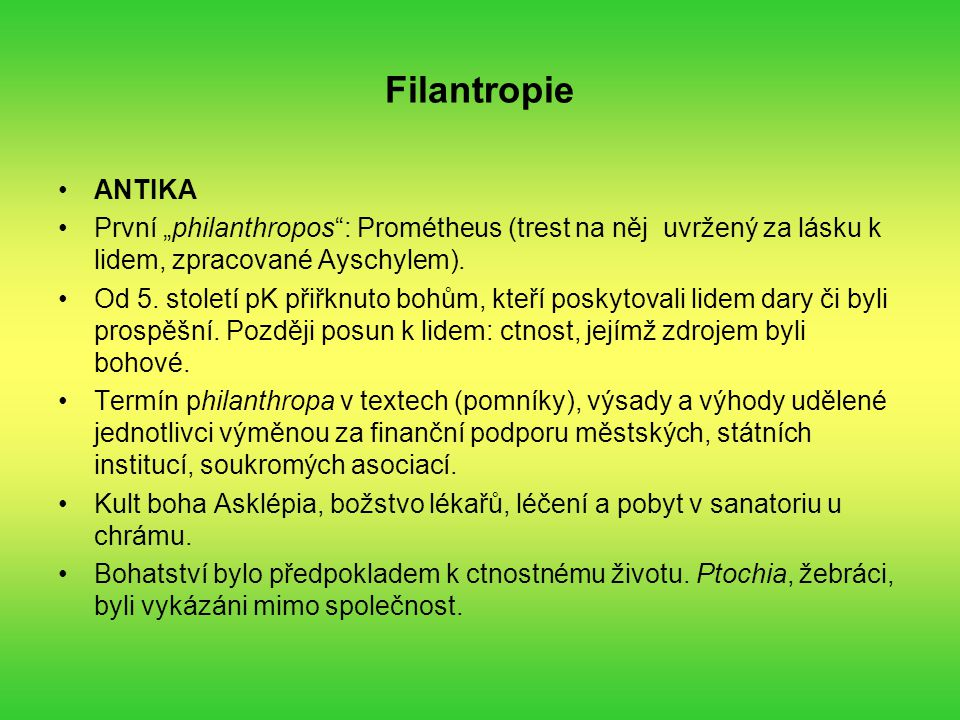 """Filantropie ANTIKA První """"philanthropos : Prométheus (trest na něj uvržený za lásku k lidem, zpracované Ayschylem)."""