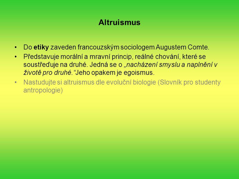 Altruismus Do etiky zaveden francouzským sociologem Augustem Comte.