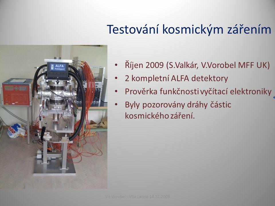 Testování kosmickým zářením Říjen 2009 (S.Valkár, V.Vorobel MFF UK) 2 kompletní ALFA detektory Prověrka funkčnosti vyčítací elektroniky Byly pozorovány dráhy částic kosmického záření.