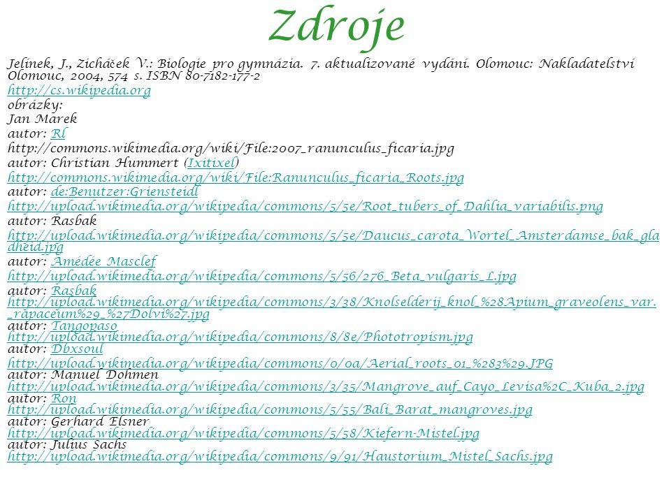 Zdroje Jelínek, J., Zichá č ek V.: Biologie pro gymnázia.