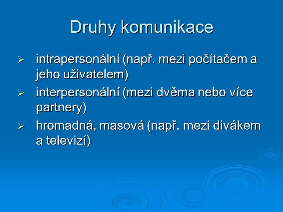 Druhy komunikace  intrapersonální (např.