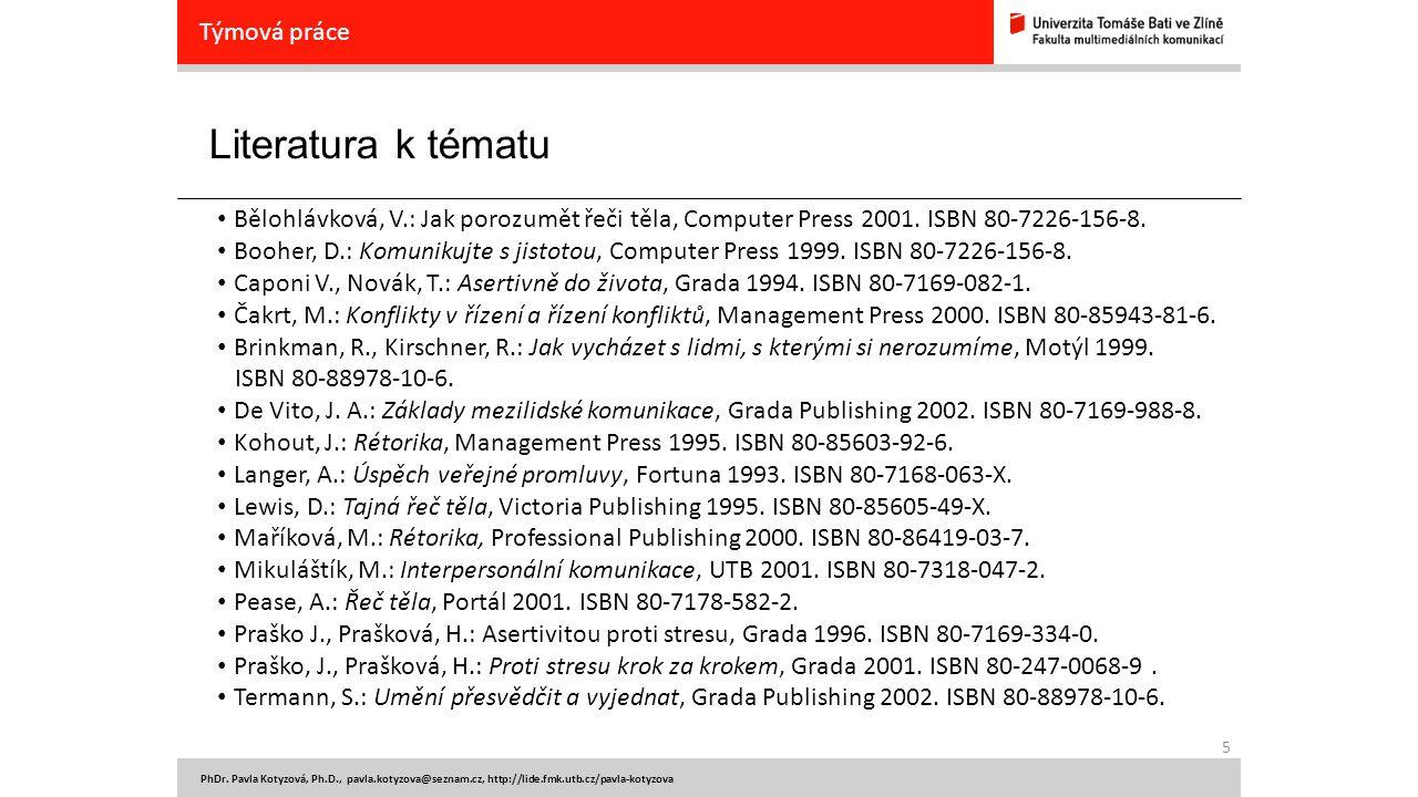 6 Komunikační a prezentační dovednosti / C1 Verbální komunikace Pavla Kotyzová UNIVERZITA TOMÁŠE BATI VE ZLÍNĚ, FAKULTA MULTIMEDIÁLNÍCH KOMUNIKACÍ, ÚSTAV MARKETINGOVÝCH KOMUNIKACÍ 2014-15