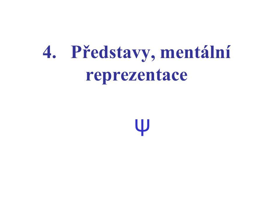 4. Představy, mentální reprezentace ψ