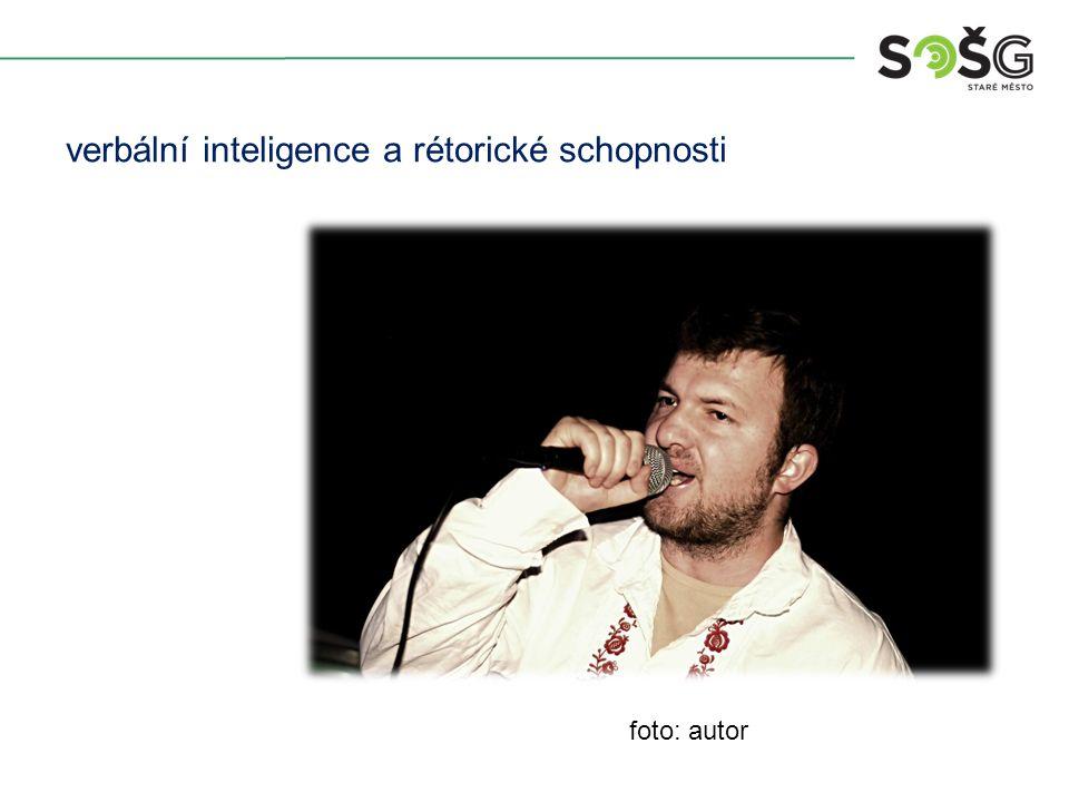 verbální inteligence a rétorické schopnosti foto: autor