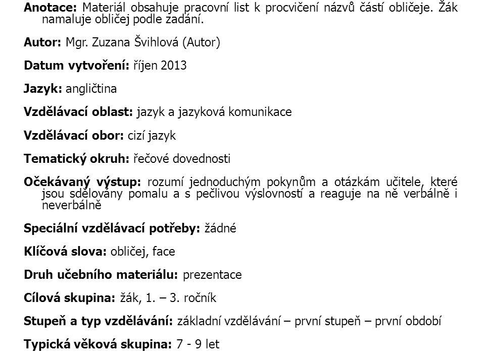 Anotace: Materiál obsahuje pracovní list k procvičení názvů částí obličeje.