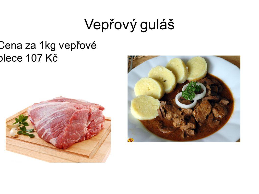Vepřový guláš Cena za 1kg vepřové plece 107 Kč
