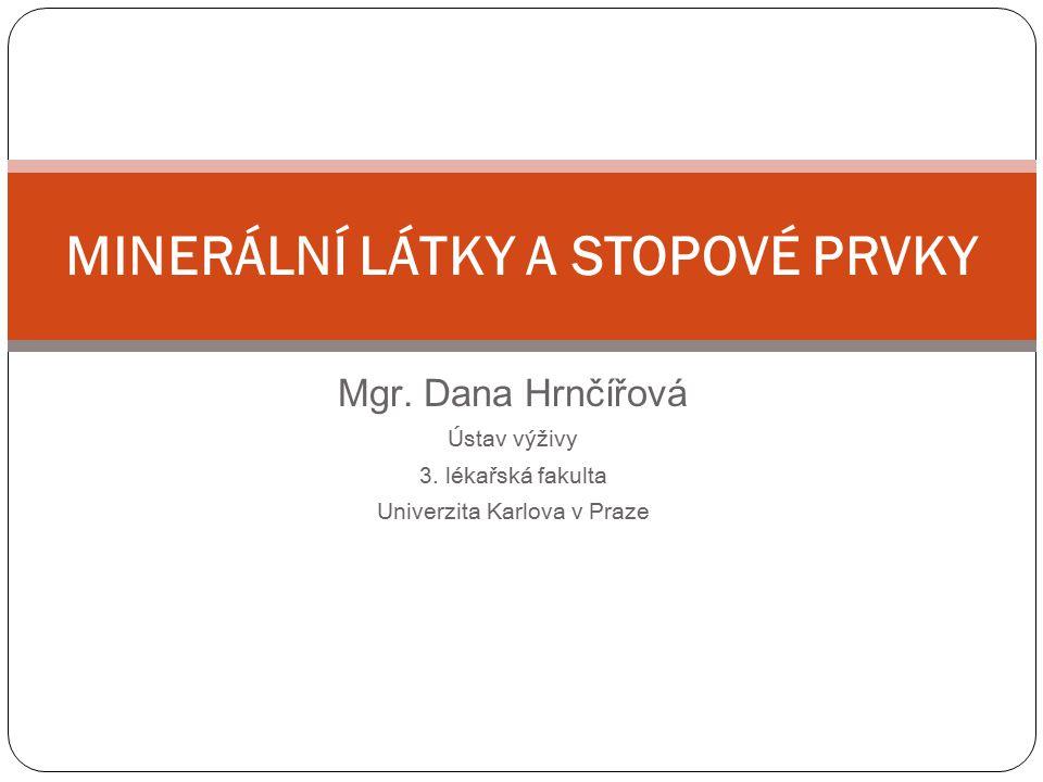 Mgr.Dana Hrnčířová Ústav výživy 3.