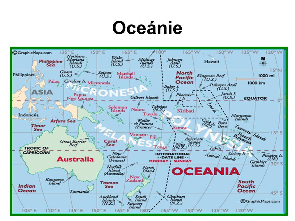 ostrovy a souostroví západní a střední části Tichého oceánu velké ostrovy: Nová Guinea Nový Zéland – 2 ostrovy malé ostrovy: Mikronésie - Z část Pacifiku Melanésie - nejblíže k Austrálii - obyvatelstvo tmavší pleti Polynésie - v S části, nejrozsáhlejší oblast až k Havajským ostrovům - menší o., korálové a sopečné