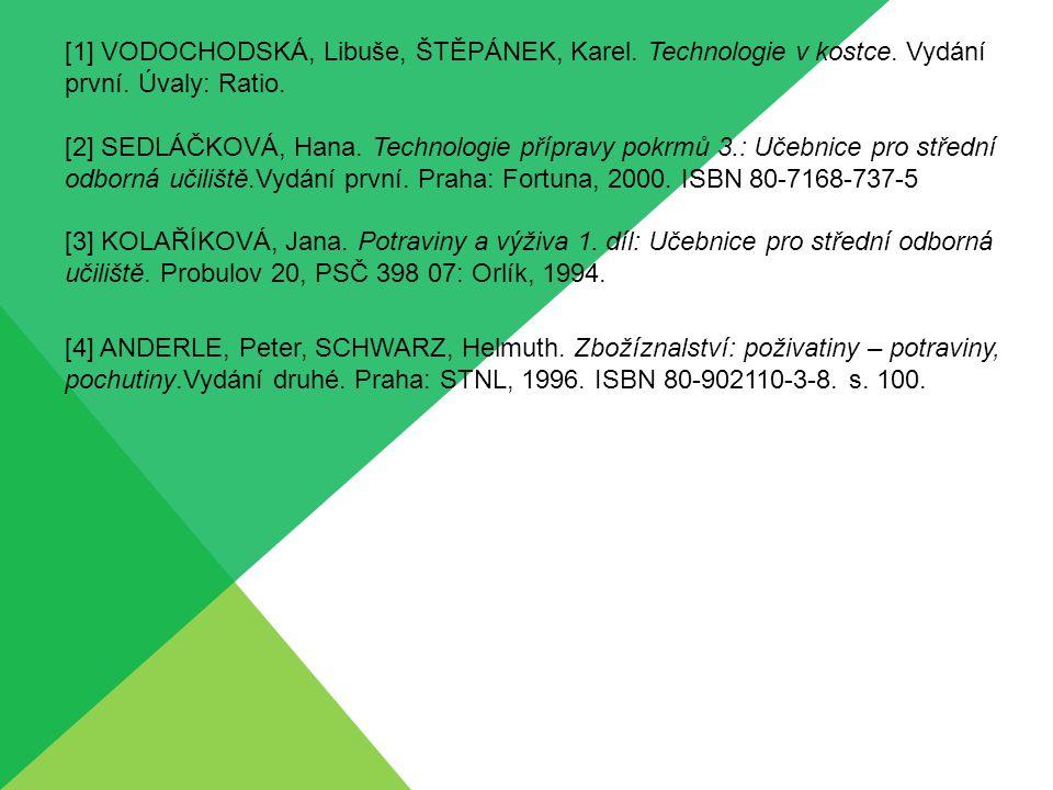 [1] VODOCHODSKÁ, Libuše, ŠTĚPÁNEK, Karel.Technologie v kostce.