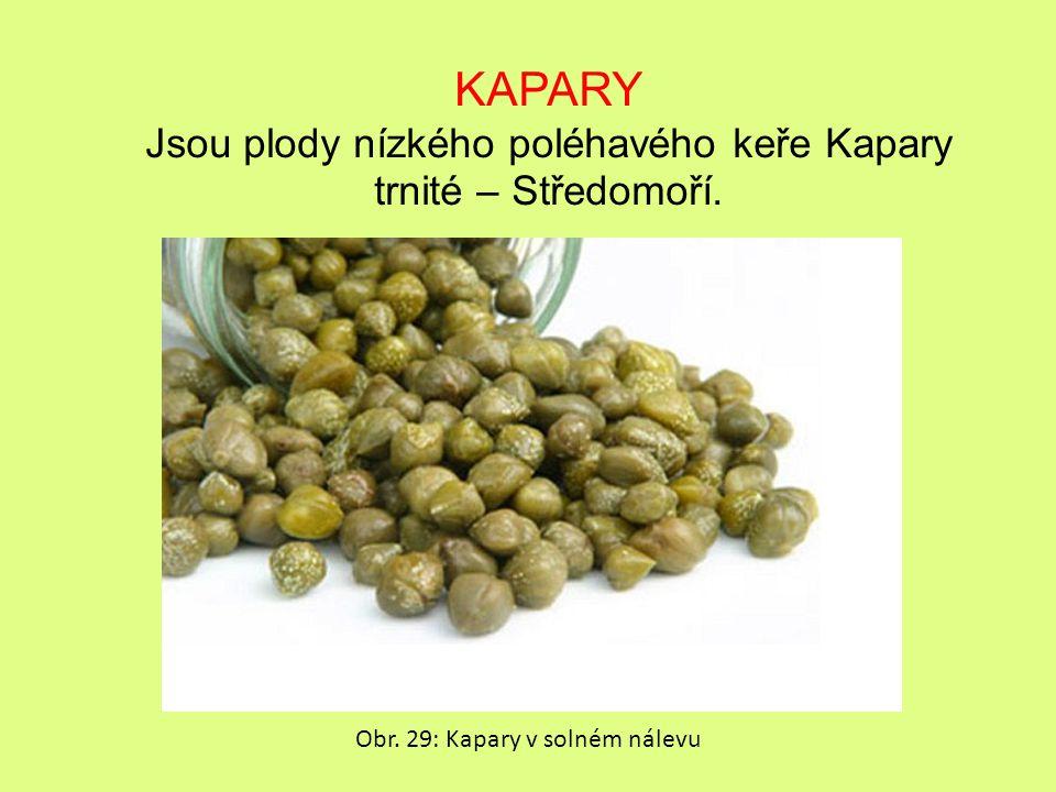 KAPARY Jsou plody nízkého poléhavého keře Kapary trnité – Středomoří.