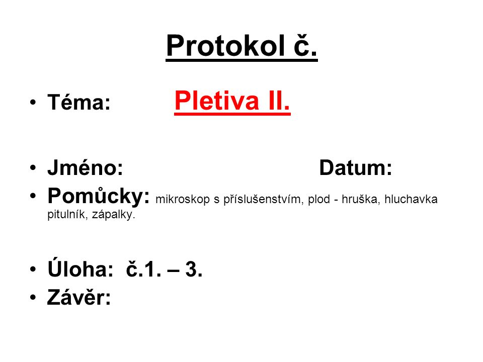 Protokol č. Téma: Pletiva II.
