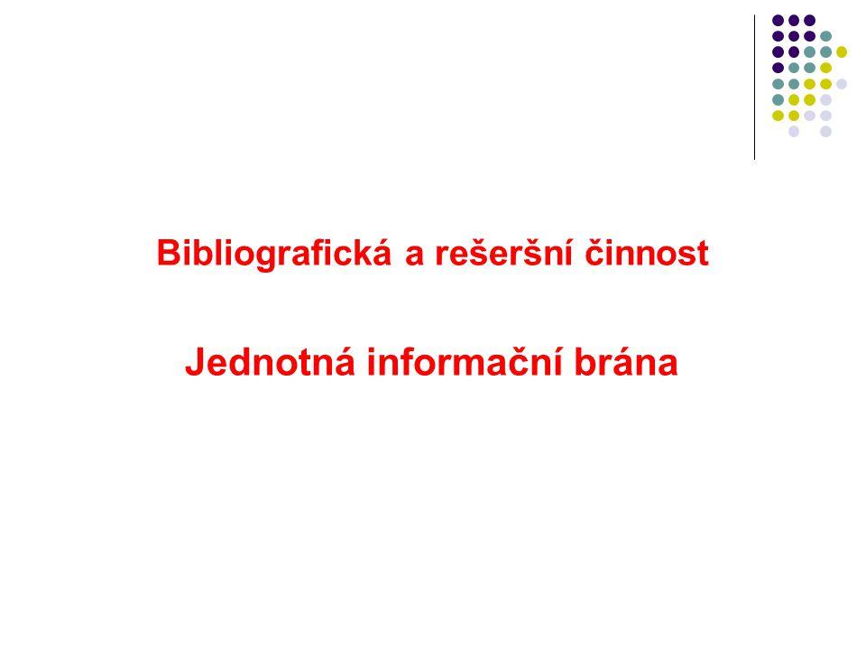 Bibliografická a rešeršní činnost Jednotná informační brána