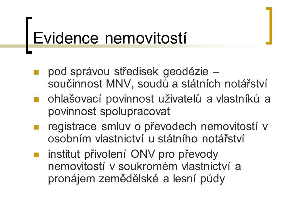 Evidence nemovitostí pod správou středisek geodézie – součinnost MNV, soudů a státních notářství ohlašovací povinnost uživatelů a vlastníků a povinnos