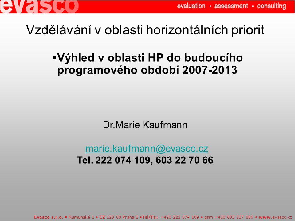 Vzdělávání v oblasti horizontálních priorit  Výhled v oblasti HP do budoucího programového období 2007-2013 Evasco s.r.o.