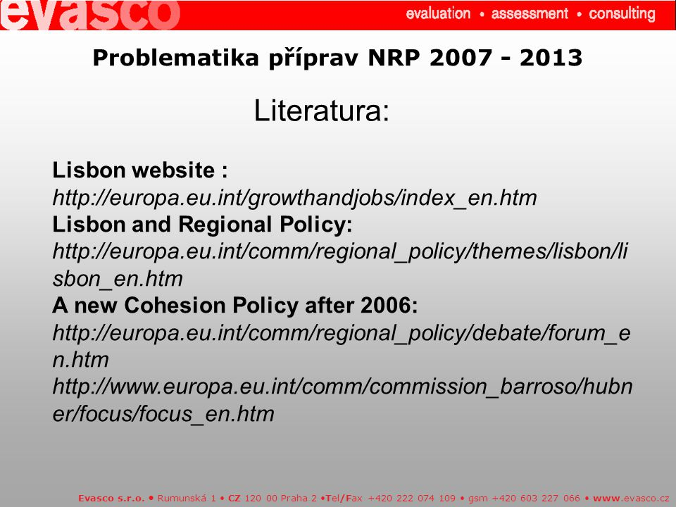 Problematika příprav NRP 2007 - 2013 Literatura: Evasco s.r.o.