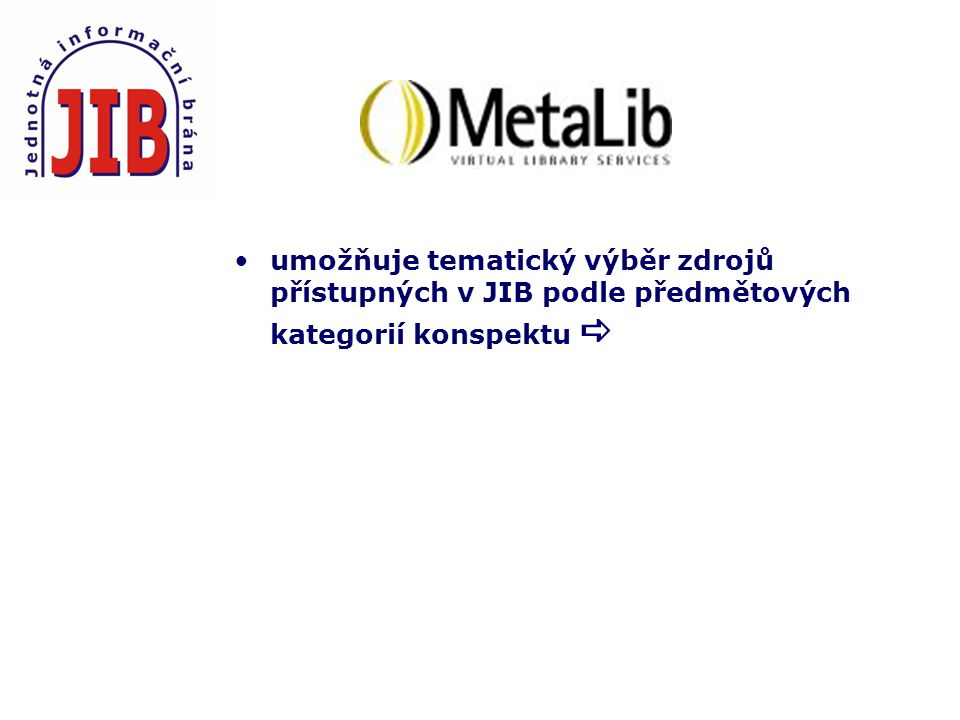 umožňuje tematický výběr zdrojů přístupných v JIB podle předmětových kategorií konspektu 