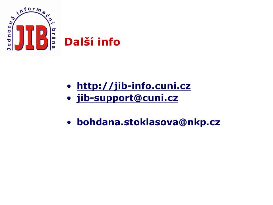 Další info http://jib-info.cuni.cz jib-support@cuni.cz bohdana.stoklasova@nkp.cz