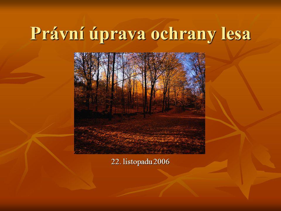 Právní úprava ochrany lesa 22. listopadu 2006