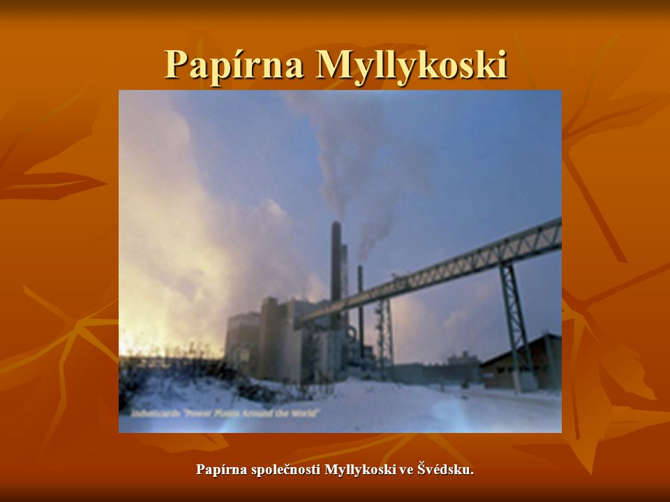 Papírna Myllykoski Papírna společnosti Myllykoski ve Švédsku.