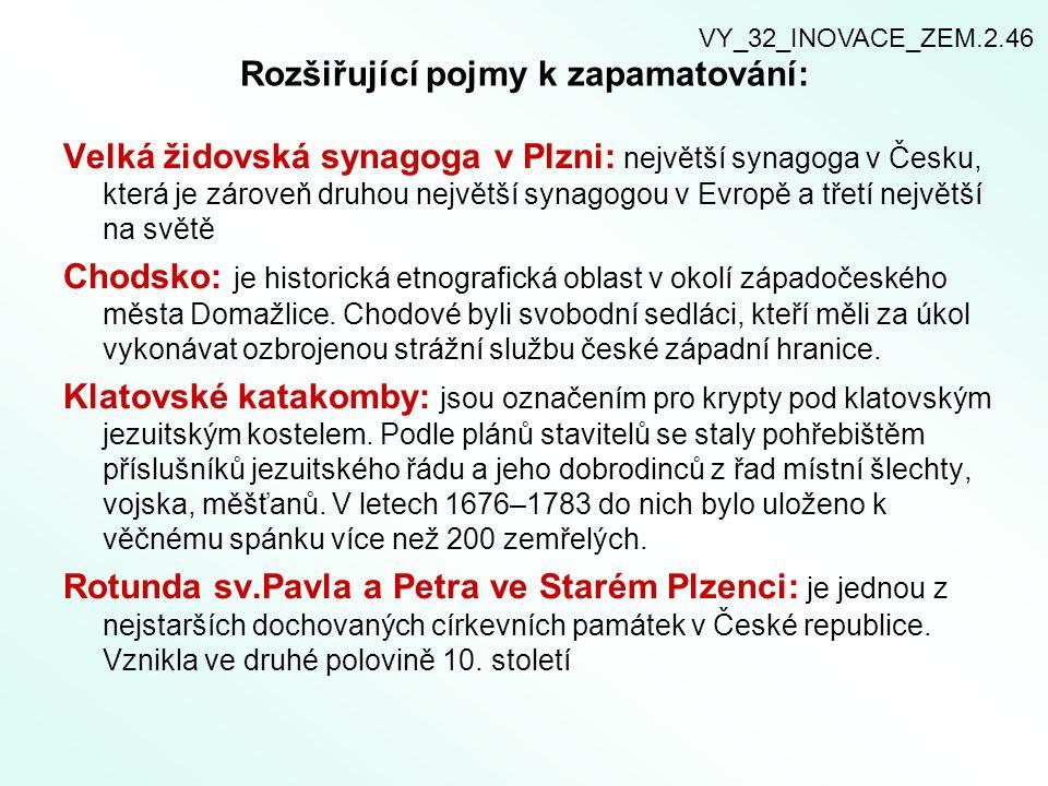 Rozšiřující pojmy k zapamatování: Velká židovská synagoga v Plzni: největší synagoga v Česku, která je zároveň druhou největší synagogou v Evropě a tř