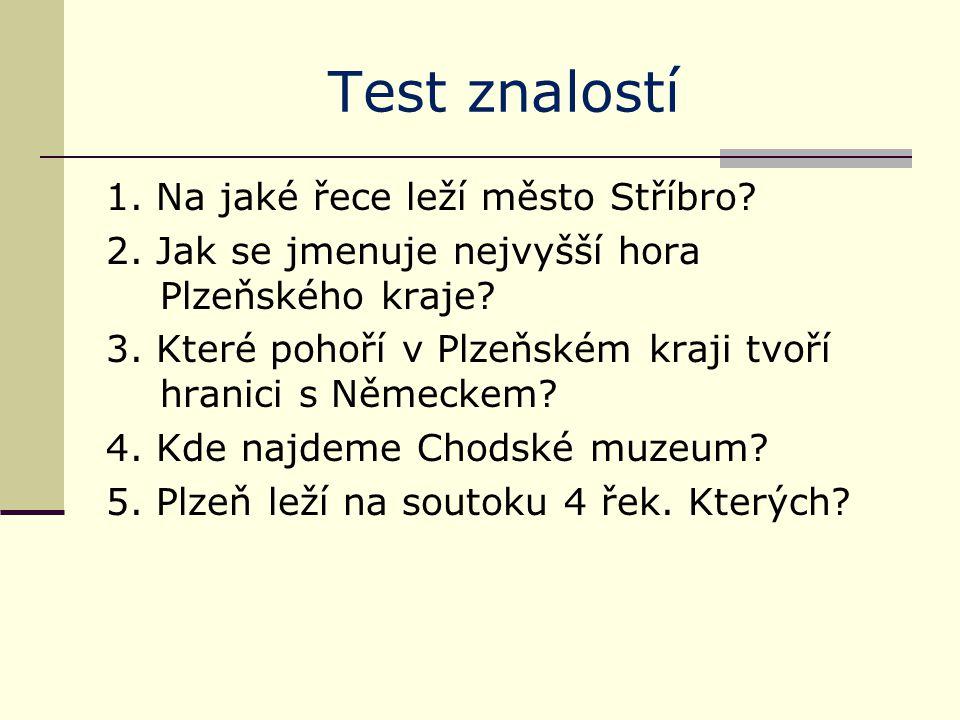 Test znalostí 1. Na jaké řece leží město Stříbro.