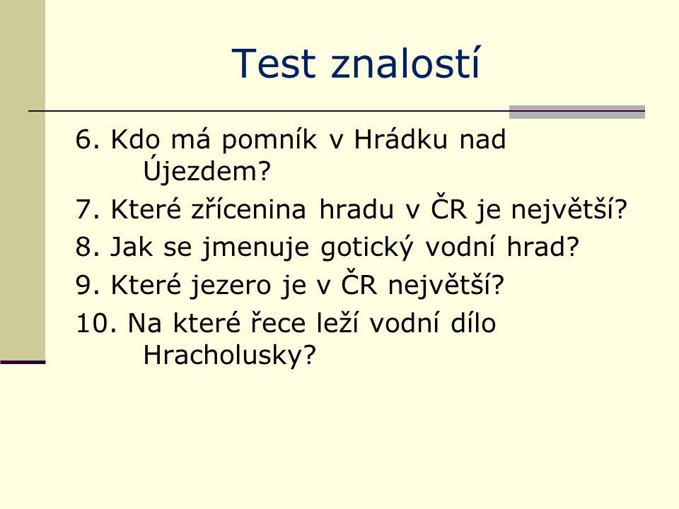 Test znalostí - řešení 1.na Mži 2. Velká Mokrůvka 3.